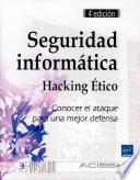 Seguridad informática - Hacking ético. Conocer el ataque para una mejor defensa (4a edición)