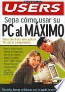 Sepa Como Usar Su PC Al Maximo / Know How To Use Your PC To The Maximum