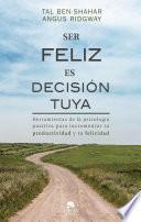 Ser feliz es decisión tuya