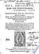 Sermones del Aduiento, con sus festiuidades, y santos