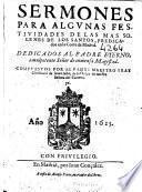 Sermones para algunas festiuidades de las mas solenes [sic] de los santos, predicados en la corte de Madrid ...
