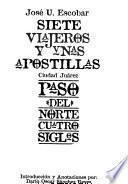 Siete viajeros y unas apostillas, Ciudad Júarez, Paso del Norte cuatro siglos