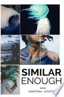 Similar Enough