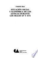 Situación social y económica de los aztecas durante los siglos XV y XVI