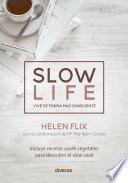 Slow life