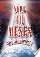 SÓLO 40 MESES