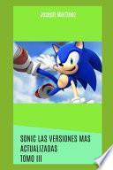Sonic Las Versiones Mas Actualizadas Tomo III