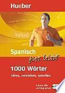 Spanisch ganz leicht - 1000 Wörter hören, verstehen, sprechen