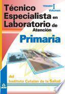 Técnico especialista en laboratorio de atención primaria del instituto catalán de la salud. Temario volumen i