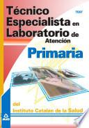 Técnico especialista en laboratorio de atención primaria del instituto catalán de la salud. Test
