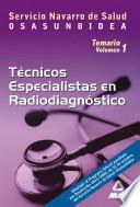 Tecnicos Especialistas de Radiodiagnóstico Del Servicio Navarro de Salud. Osasunbidea. Temario.volumen i