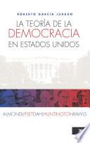 teoría de la democracia en Estados Unidos: Almond, Lipset, Dahl, Huntington y Rawla, La