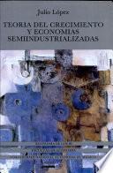 Teoría del crecimiento y economías semiindustrializadas
