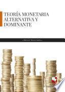 Teoría monetaria alternativa y dominante