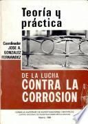 Teoría y práctica de la lucha contra la corrosión