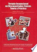 Terapia Ocupacional en Discapacitados Físicos. Teoría y Práctica