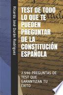 Test de Todo lo Que Te Pueden Preguntar de la ConstituciÓn EspaÑola
