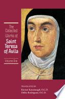 The Collected Works of St. Teresa of Avila Volume 1