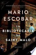 The Librarian of Saint-Malo \ La bibliotecaria de Saint-Malo (Spanish edition)