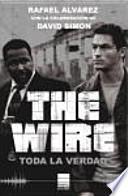The Wire : toda la verdad