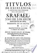 Titulos de excelencia, y oficios de piedad del arcangel S. Rafael ...