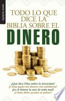 Todo Lo Que la Biblia Dice Sobre el Dinero = Everything the Bible Says about Money