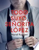 Todo suyo, señorita López