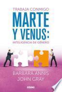 Trabaja conmigo. Marte y Venus: Inteligencia de género