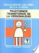 TRASTORNOS TRANSITORIOS DE LA PERSONALIDAD SALUD MENTAL DEL NIÑO DE 0 A 12 AÑOS. Módulo 7