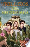 Trillizos y el misterio maya