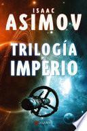 Trilogía del imperio : polvo de estrellas ; Las corrientes del espacio ; Un guijarro en el cielo