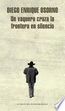 Un vaquero cruza la frontera en silencio