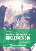 Una mirada existencial a la Adolescencia