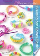 Veinte ideas para hacer bisutería con gomas elásticas