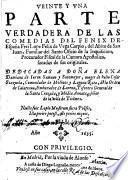 Veinte y una parte verdadera de las comedias del fenix de España Frei Lope Felix de Vega Carpio, del Abito de San Iuan, familiar del Santo Oficio de la Inquisicion (etc.)