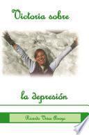 Victoria Sobre La Depresion