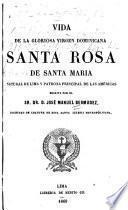 Vida de la gloriosa virgen dominicana Santa Rosa de Santa María