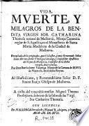 Vida, muerte y milagros de la bendita virgen sor Catharina Thomasa, natural de Mallorca ...