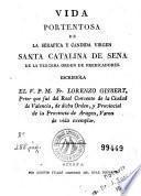 Vida portentosa de la serafica y candida virgen Santa Catalina de Sena, de la Tercera Orden de Predicadores