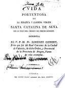 Vida portentosa de la serafica y candida virgen santa Catalina de Sena de la Tercera orden de predicadores