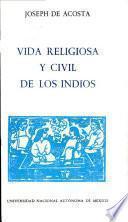 Vida religiosa y civil de los indios