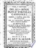 Vida y virtudes del Illmo. Señor Don Fr. Thomas Carbonel, obispo y Señor ... de Siguenza ... orden de N.P. Sancto Domingo