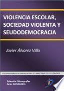 Violencia escolar, sociedad violenta y seudodemocracia