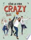 Vive la vida crazy con The Crazy Haacks (Serie The Crazy Haacks)