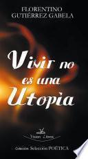 Vivir no es una utopía