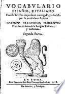 VOCABVLARIO ESPAÑOL, E ITALIANO En ésta Tercéra impression corregido, y añadido por su verdadero Auctor