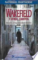 Wakefield y Otros Cuentos