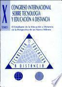 X Congreso Internacional Sobre Tecnología Y Educación a Distancia. i Tomo