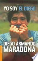 Yo Soy El Diego / I Am the Diego